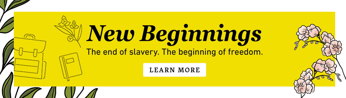 New Beginnings: The end of slavery. The beginning of freedom.