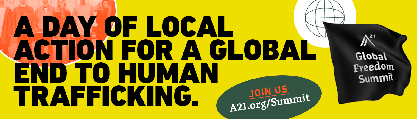 Global Freedom Summit 2020 - A day of local action for a global end to human trafficking; join us, Oct 17. A21.org/summit