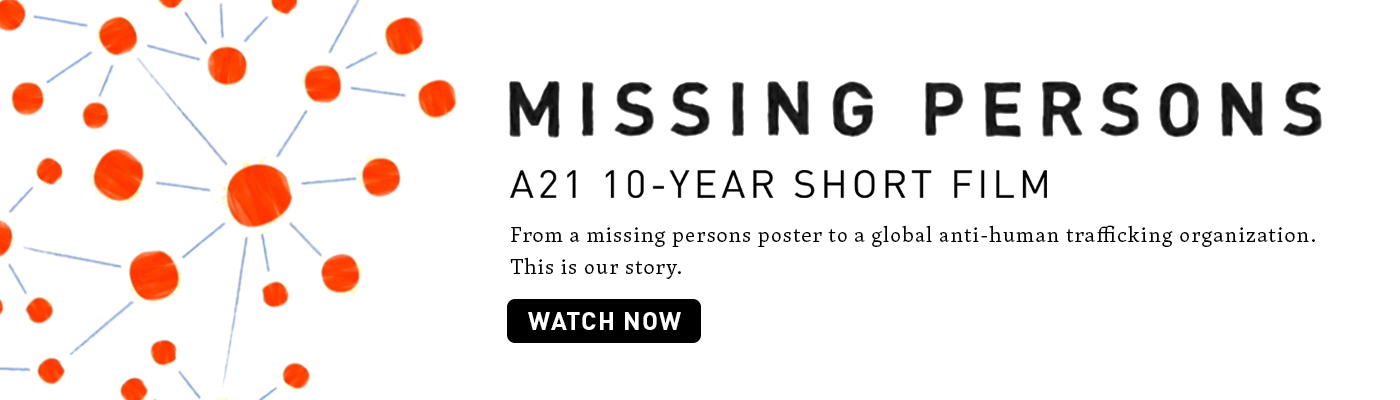 Missing Persons. A21 10-year short film. From a missing persons poster to a global anti-human trafficking organization. This is our story. Watch Now