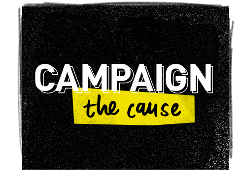Campaign the cause