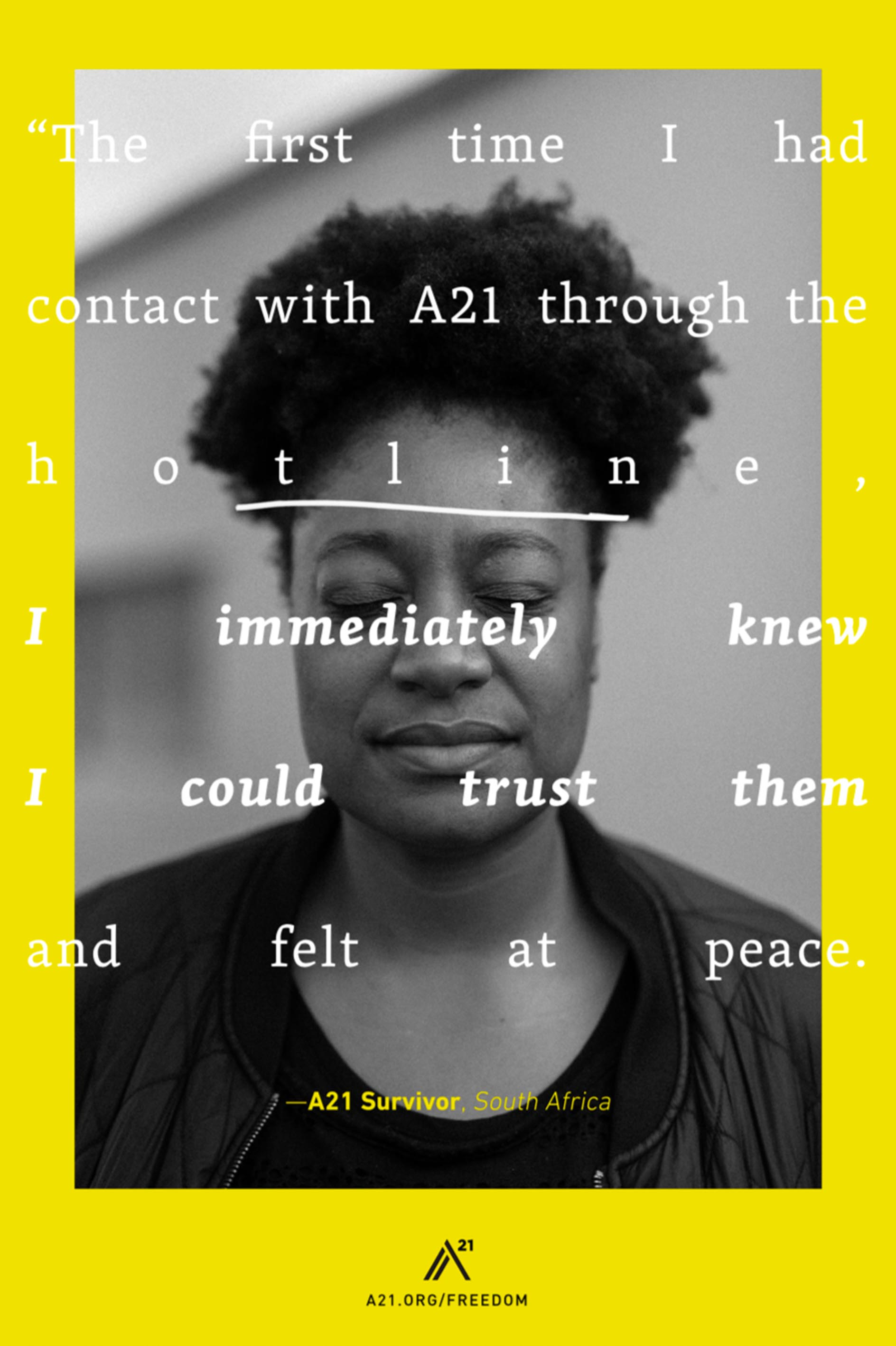 Poster 10: The first time I had contact with A21 through the hotline, I immediately knew I could trust them and felt at peace.