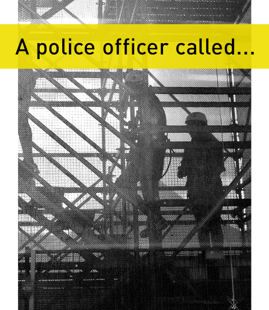 A police officer called...