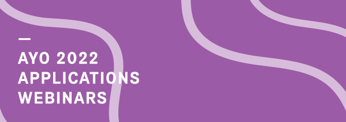 AYO 2022 applications webinars