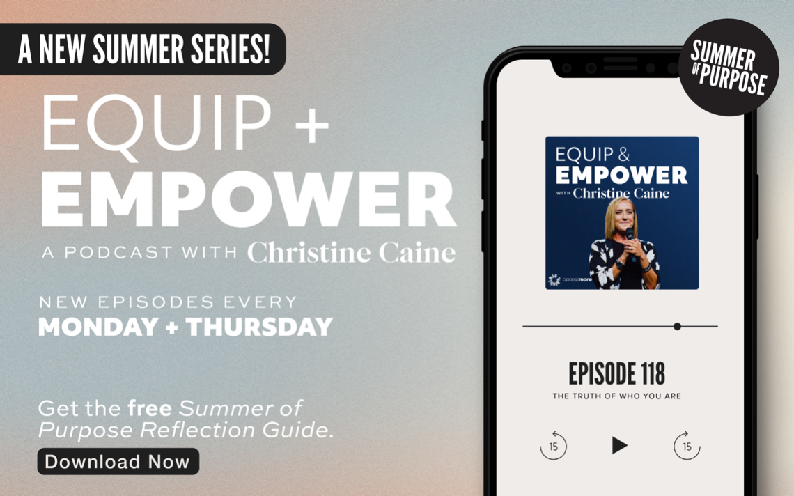 Equip & Empower Podcast with Christine Caine