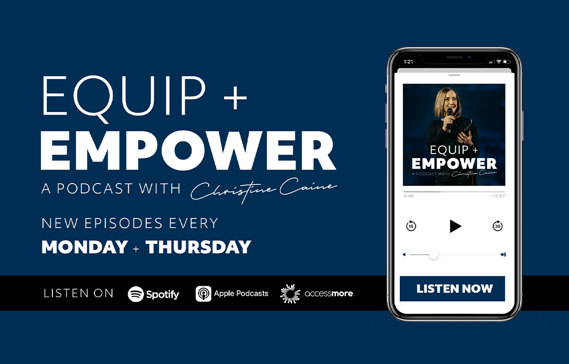 Equip & Empower Podcast with Christine Caine > Opening in New Window