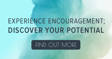 Experience Encouragement; Discover Your Potential – Find Out More