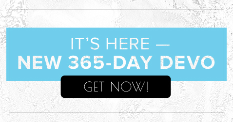 It's Here – New 365-Day Devo – Get Now!