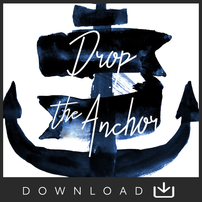 Drop The Anchor Digital Download