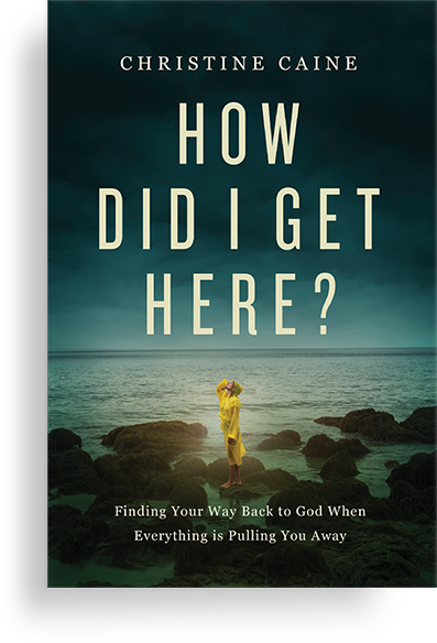 How Did I Get Here?, Christine Caine
